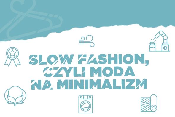 Slow fashion, czyli moda na minimalizm
