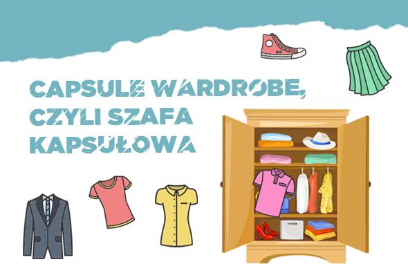 Capsule Wardrobe, czyli jak stworzyć szafę kapsułową?